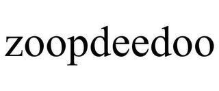 ZOOPDEEDOO trademark