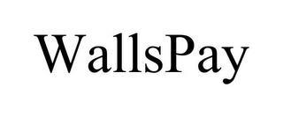 WALLSPAY trademark