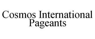 COSMOS INTERNATIONAL PAGEANTS trademark