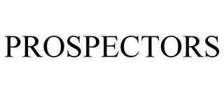 PROSPECTORS trademark