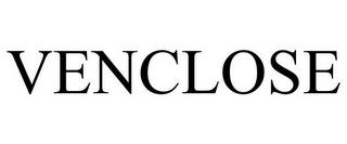 VENCLOSE trademark