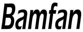 BAMFAN trademark