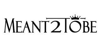MEANT2TOBE trademark