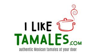 I LIKE TAMALES.COM AUTHENTIC MEXICAN TAMALES AT YOUR DOOR trademark