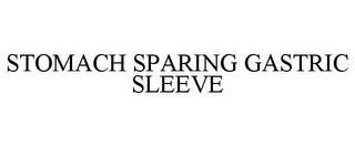 STOMACH SPARING GASTRIC SLEEVE trademark