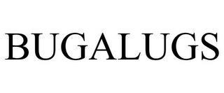 BUGALUGS trademark