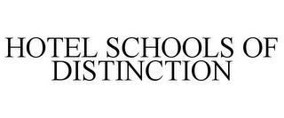 HOTEL SCHOOLS OF DISTINCTION trademark