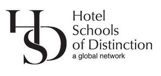 HSD HOTEL SCHOOLS OF DISTINCTION A GLOBAL NETWORK trademark