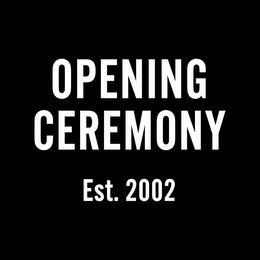 OPENING CEREMONY EST. 2002 trademark