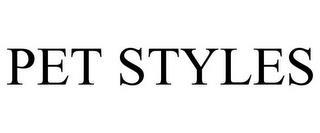 PET STYLES trademark