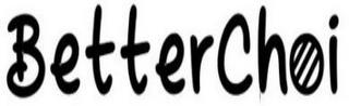 BETTERCHOI trademark