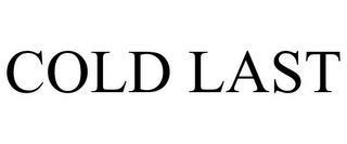 COLD LAST trademark