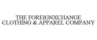 THE FOREIGNXCHANGE CLOTHING & APPAREL COMPANY trademark