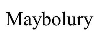 MAYBOLURY trademark