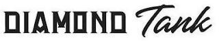 DIAMOND TANK trademark