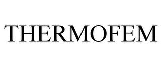 THERMOFEM trademark