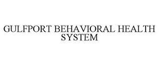 GULFPORT BEHAVIORAL HEALTH SYSTEM trademark