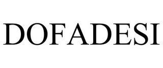 DOFADESI trademark