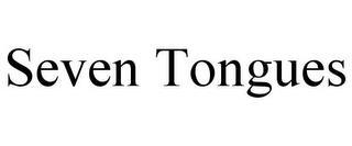 SEVEN TONGUES trademark