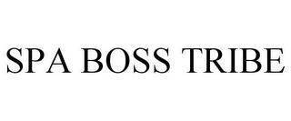 SPA BOSS TRIBE trademark