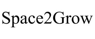 SPACE2GROW trademark