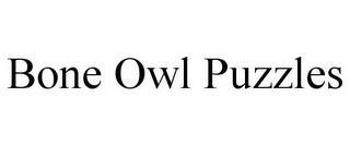 BONE OWL PUZZLES trademark