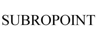 SUBROPOINT trademark