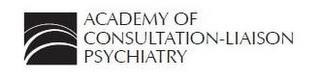 ACADEMY OF CONSULTATION-LIAISON PSYCHIATRY trademark