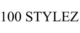 100 STYLEZ trademark