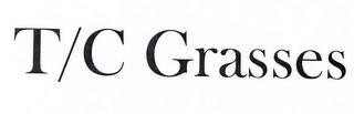 T/C GRASSES trademark
