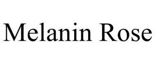 MELANIN ROSE trademark