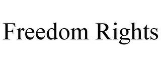 FREEDOM RIGHTS trademark