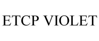 ETCP VIOLET trademark