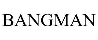 BANGMAN trademark