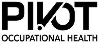 PIVOT OCCUPATIONAL HEALTH trademark