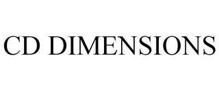 CD DIMENSIONS trademark