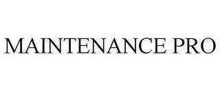 MAINTENANCE PRO trademark