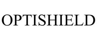 OPTISHIELD trademark