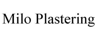 MILO PLASTERING trademark