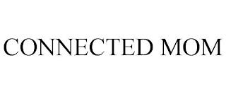 CONNECTED MOM trademark