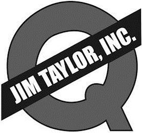 Q JIM TAYLOR, INC. trademark