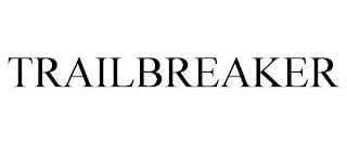 TRAILBREAKER trademark