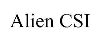 ALIEN CSI trademark