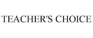 TEACHER'S CHOICE trademark