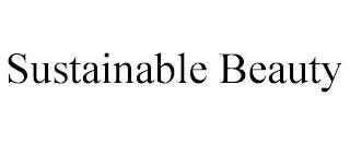 SUSTAINABLE BEAUTY trademark