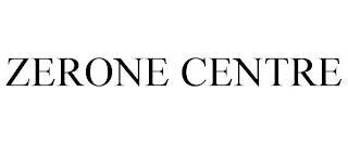 ZERONE CENTRE trademark
