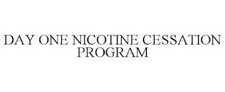 DAY ONE NICOTINE CESSATION PROGRAM trademark