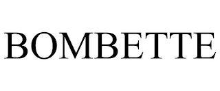 BOMBETTE trademark