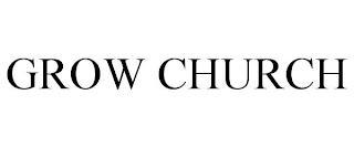 GROW CHURCH trademark