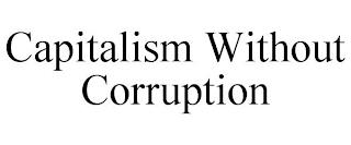 CAPITALISM WITHOUT CORRUPTION trademark